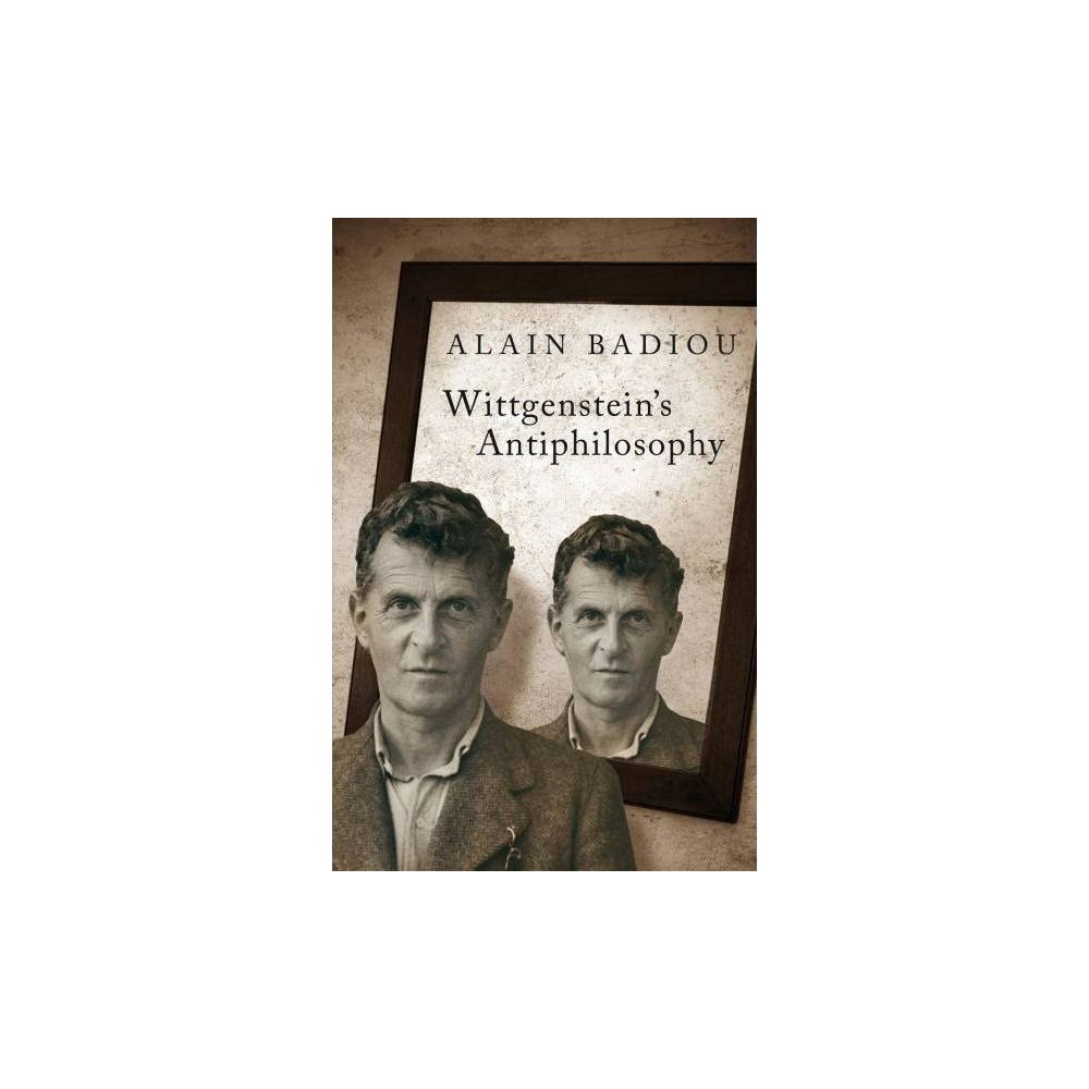 Wittgenstein's Antiphilosophy - by Alain Badiou (Paperback)