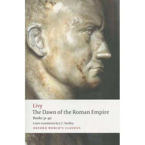 The Dawn of the Roman Empire - (Oxford World's Classics (Paperback)) by  Livy (Paperback) - image 1 of 1