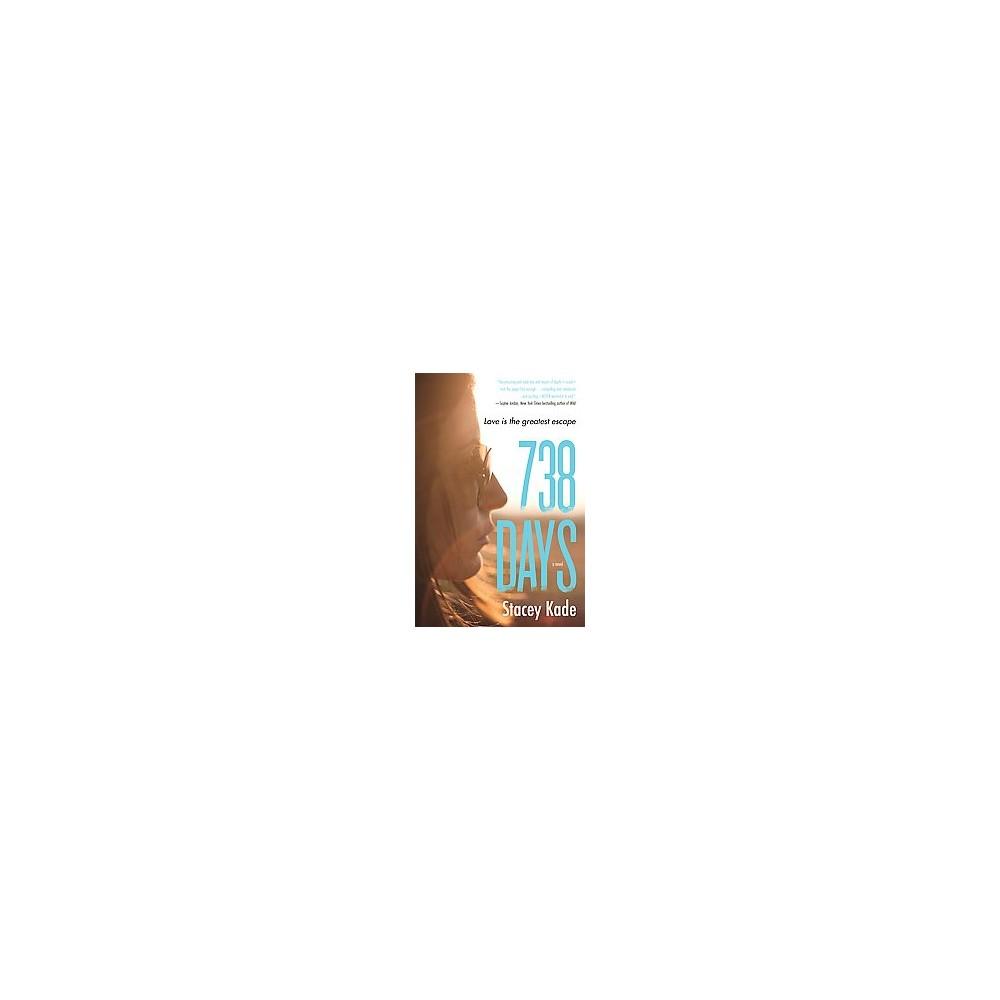 738 Days (Paperback) (Stacey Kade)