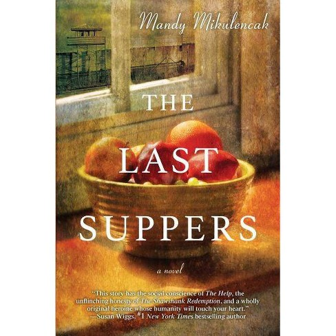 The Last Suppers - by  Mandy Mikulencak (Paperback) - image 1 of 1