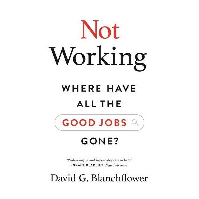 Not Working - by  David G Blanchflower (Paperback)