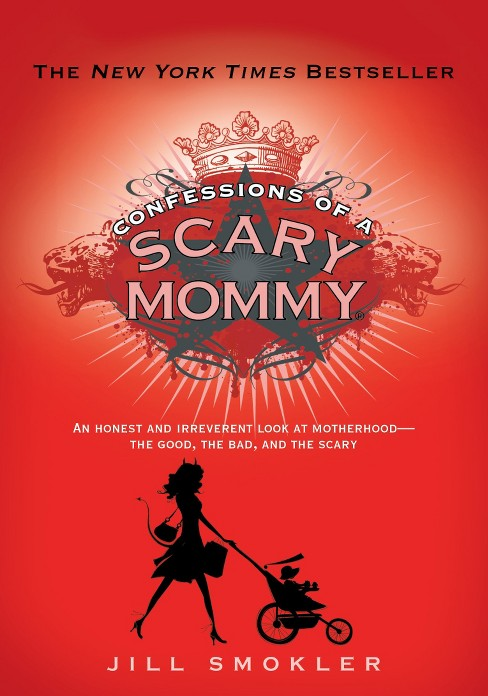 Confessions of a Scary Mommy (Hardcover) (Jill Smokler) - image 1 of 1
