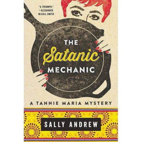 The Satanic Mechanic - (Tannie Maria Mystery)by Sally Andrew (Hardcover)