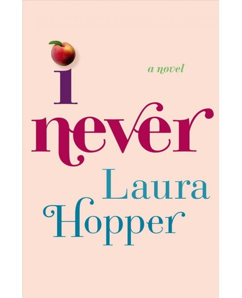 I Never -  by Laura Hopper (Hardcover) - image 1 of 1