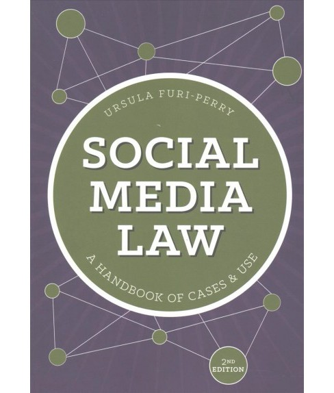 Social Media Law : A Handbook of Cases and Uses (Paperback) (Ursula Furl-perry) - image 1 of 1