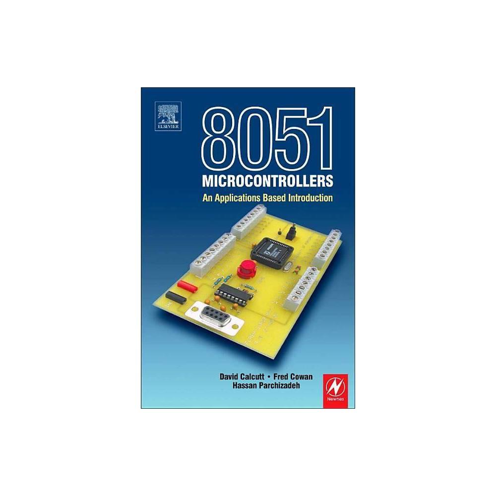 8051 Microcontroller By David Calcutt Frederick Cowan Hassan Parchizadeh Paperback