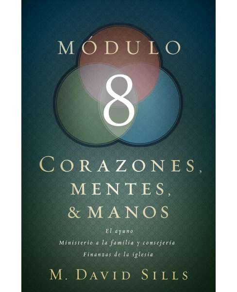 Corazones, mentes y manos, módulo 8 / Hearts, Heads, and Hands, module 8 -  (Paperback) - image 1 of 1