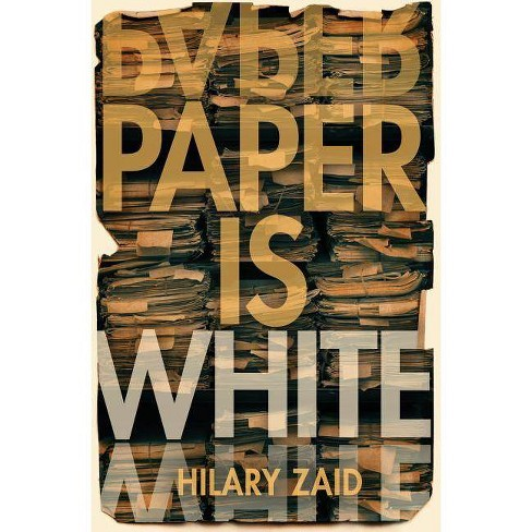 Paper Is White - by  Hilary Zaid (Paperback) - image 1 of 1