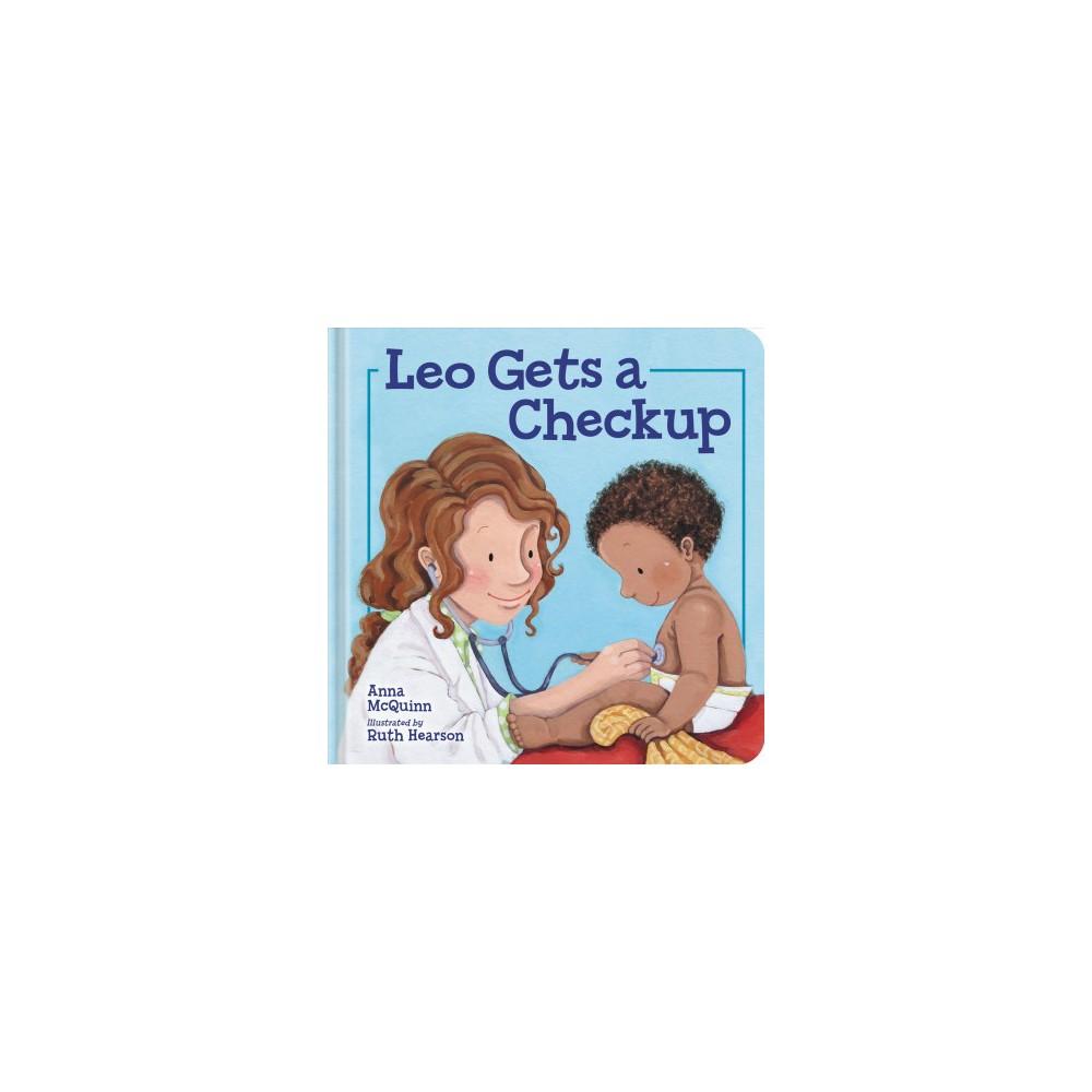 Leo Gets A Checkup By Anna Mcquinn Hardcover