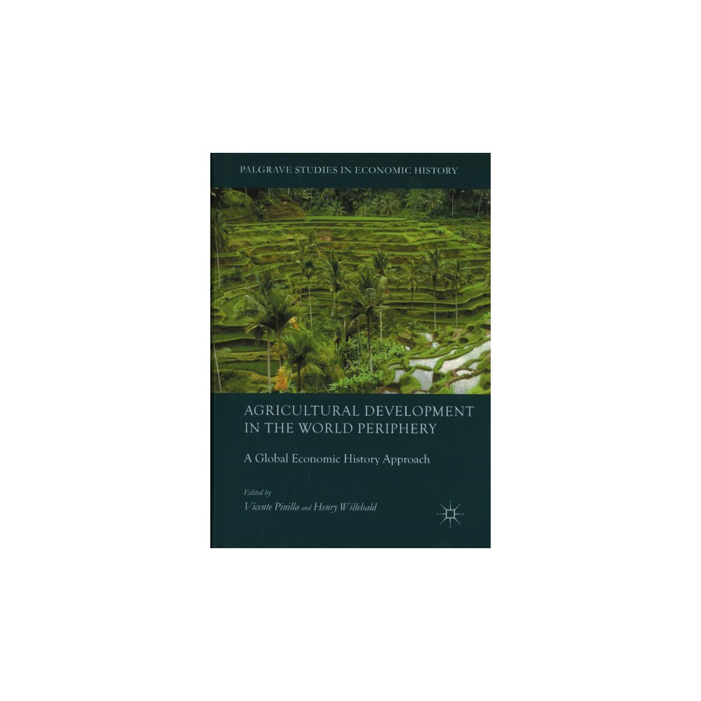 Agricultural Development in the World Periphery : A Global Economic History Approach (Hardcover)