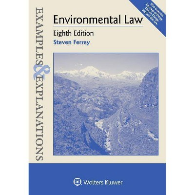 Examples & Explanations for Environmental Law - 8th Edition by  Steven Ferrey (Paperback)