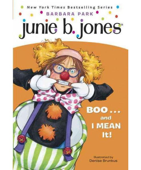 Boo. . .and I Mean It! ( Junie B., First Grader) (Reprint) (Paperback) by Barbara Park - image 1 of 1