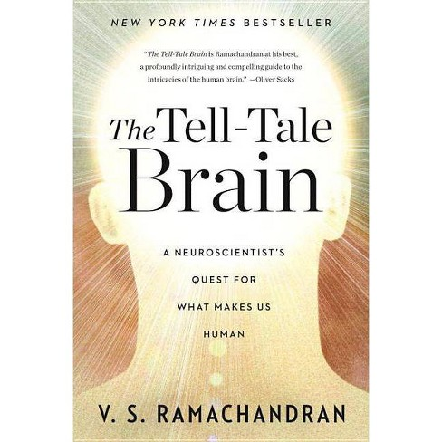 The Tell-Tale Brain - by  V S Ramachandran (Paperback) - image 1 of 1