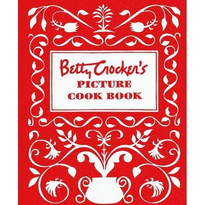 Betty Crocker's Picture Cookbook, Facsimile Edition - (Betty Crocker Cooking)(Hardcover)