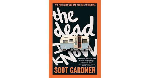 Dead I Know (Reprint) (Paperback) (Scot Gardner) - image 1 of 1