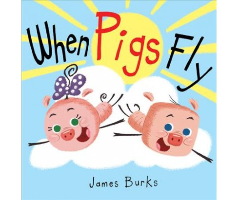 When Pigs Fly -  by James Burks (School And Library) - image 1 of 1