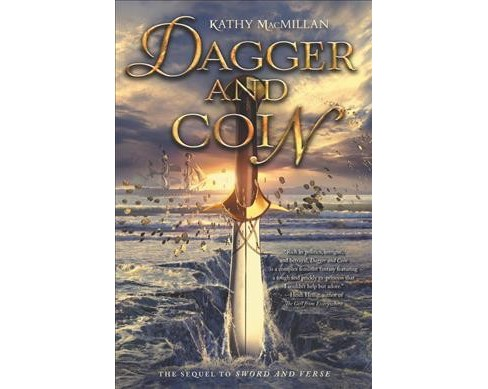 Dagger and Coin -  (Sword and Verse) by Kathy MacMillan (Hardcover) - image 1 of 1