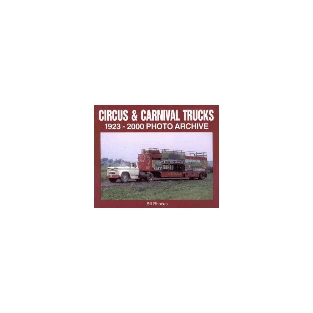 Circus and Carnival Trucks 1923-2000 (Paperback)