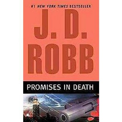 Promises in Death ( In Death) (Reprint) (Paperback) by J. D. Robb