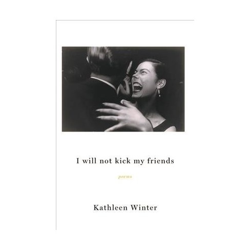 I Will Not Kick My Friends By Kathleen Winter Target