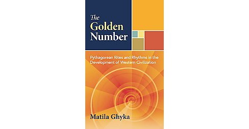 Golden Number : Pythagorean Rites and Rhythms in the Development of Western Civilization (Hardcover) - image 1 of 1
