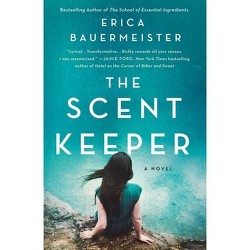 The Scent Keeper - by  Erica Bauermeister (Paperback)