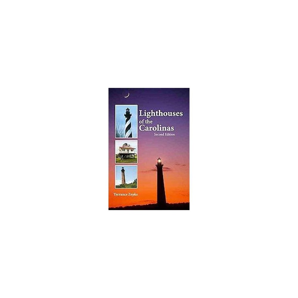 Lighthouses of the Carolinas : A Short History and Guide (Paperback) (Terrance Zepke)