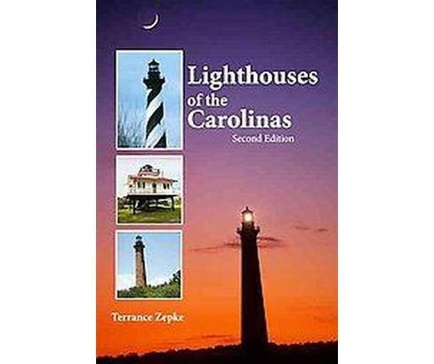 Lighthouses of the Carolinas : A Short History and Guide (Paperback) (Terrance Zepke) - image 1 of 1