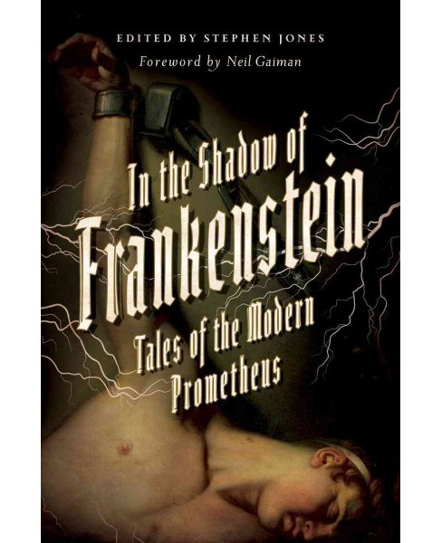 In the Shadow of Frankenstein : Tales of the Modern Prometheus (Hardcover) - image 1 of 1
