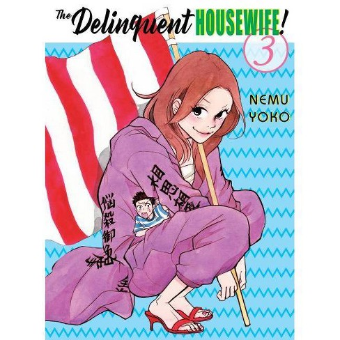 The Delinquent Housewife!, 3 - by  Nemu Yoko (Paperback) - image 1 of 1