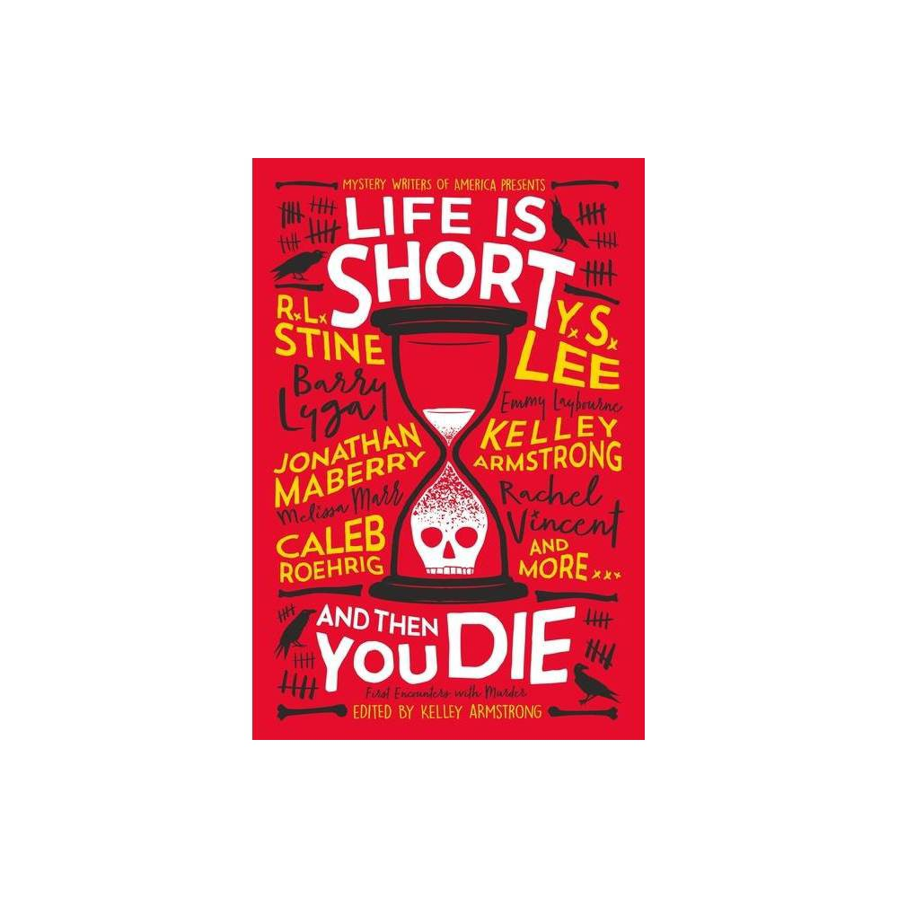 Life Is Short And Then You Die By Kelley Armstrong Paperback