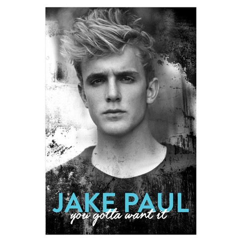 You Gotta Want It (Hardcover) (Jake Paul) - image 1 of 1