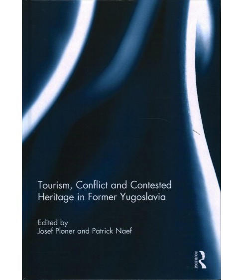 Tourism, Conflict and Contested Heritage in Former Yugoslavia -  (Hardcover) - image 1 of 1