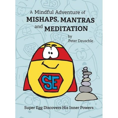 A Mindful Adventure of Mishaps, Mantras and Meditation - Large Print by  Peter Deuschle (Hardcover)