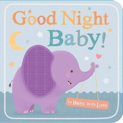 Goodnight Baby 05/06/2015 Juvenile Fiction (Board Book)
