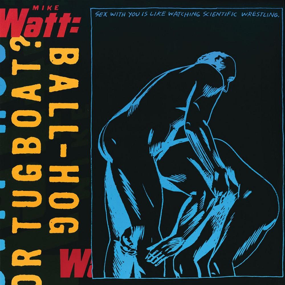 Mike Watt - Ball Hog Or Tugboat (Vinyl)