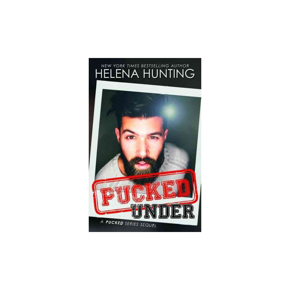 Pucked Under (Paperback) (Helena Hunting)