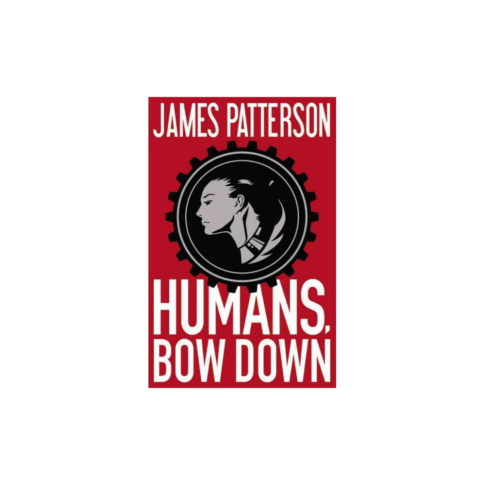 Humans, Bow Down : Includes Pdf (Unabridged) (CD/Spoken Word) (James Patterson & Emily Raymond)