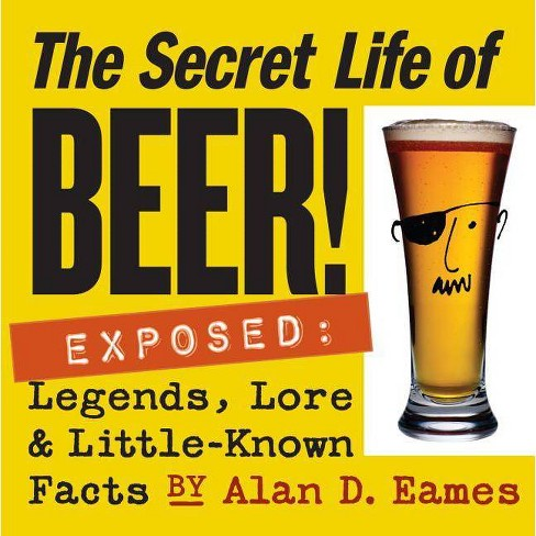 The Secret Life of Beer! - by  Alan D Eames (Paperback) - image 1 of 1