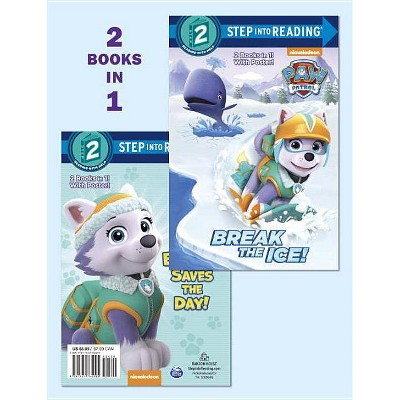 PAW Patrol BREAK THE ICE!/EVEREST SAVES T 09/05/2017 - by Courtney Carbone (Paperback)