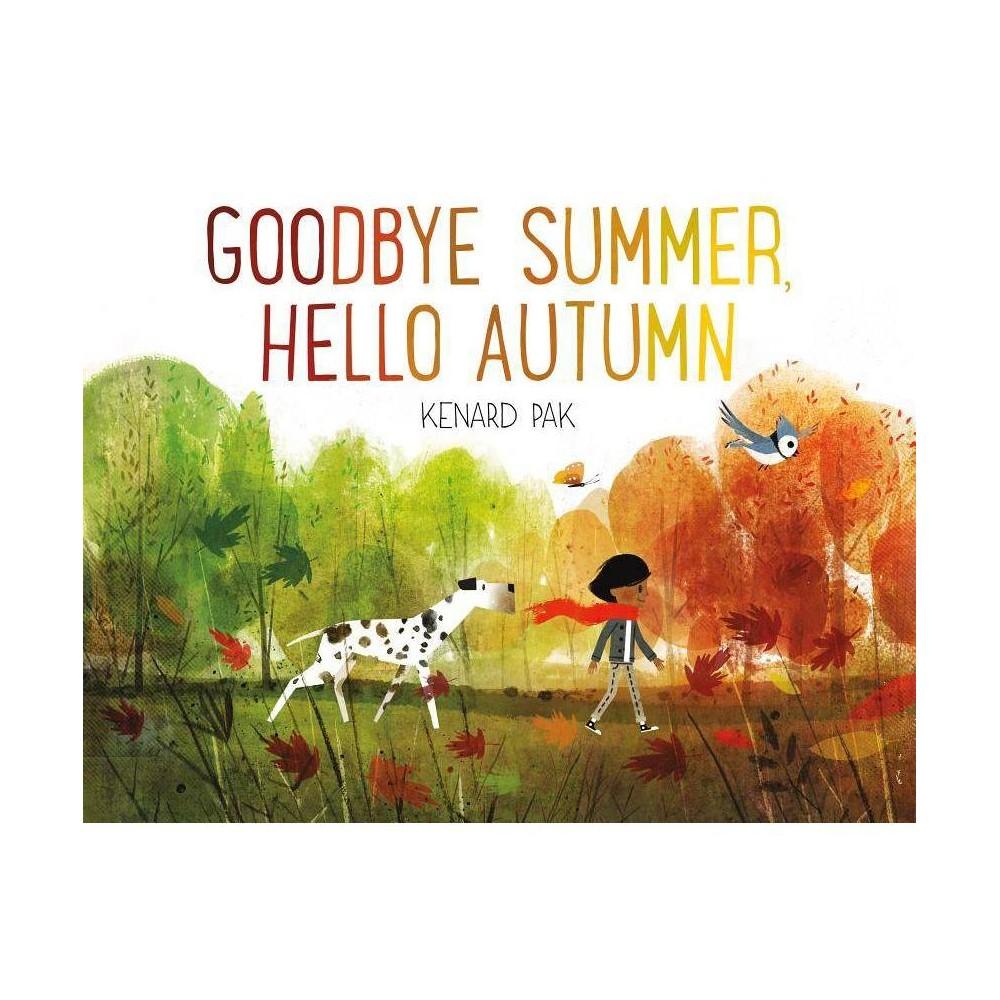 Goodbye Summer Hello Autumn By Kenard Pak Hardcover