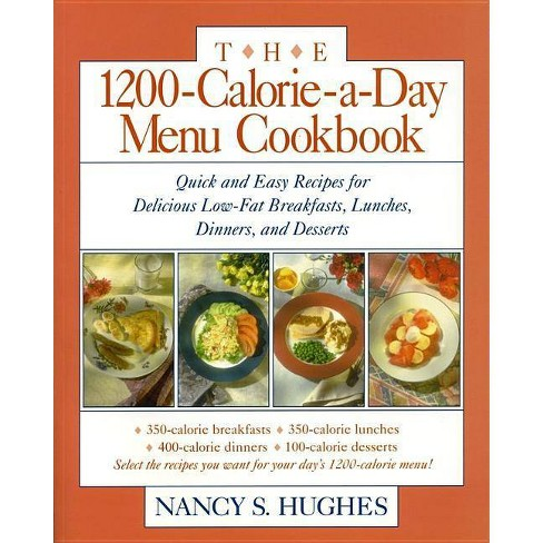 The 1200-Calorie-A-Day Menu Cookbook - by  Nancy S Hughes (Paperback) - image 1 of 1