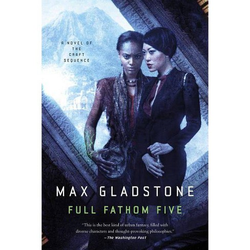 Full Fathom Five - (Craft Sequence)by  Max Gladstone (Paperback) - image 1 of 1
