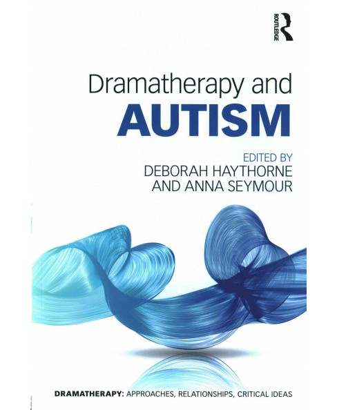 Dramatherapy and Autism (Paperback) - image 1 of 1