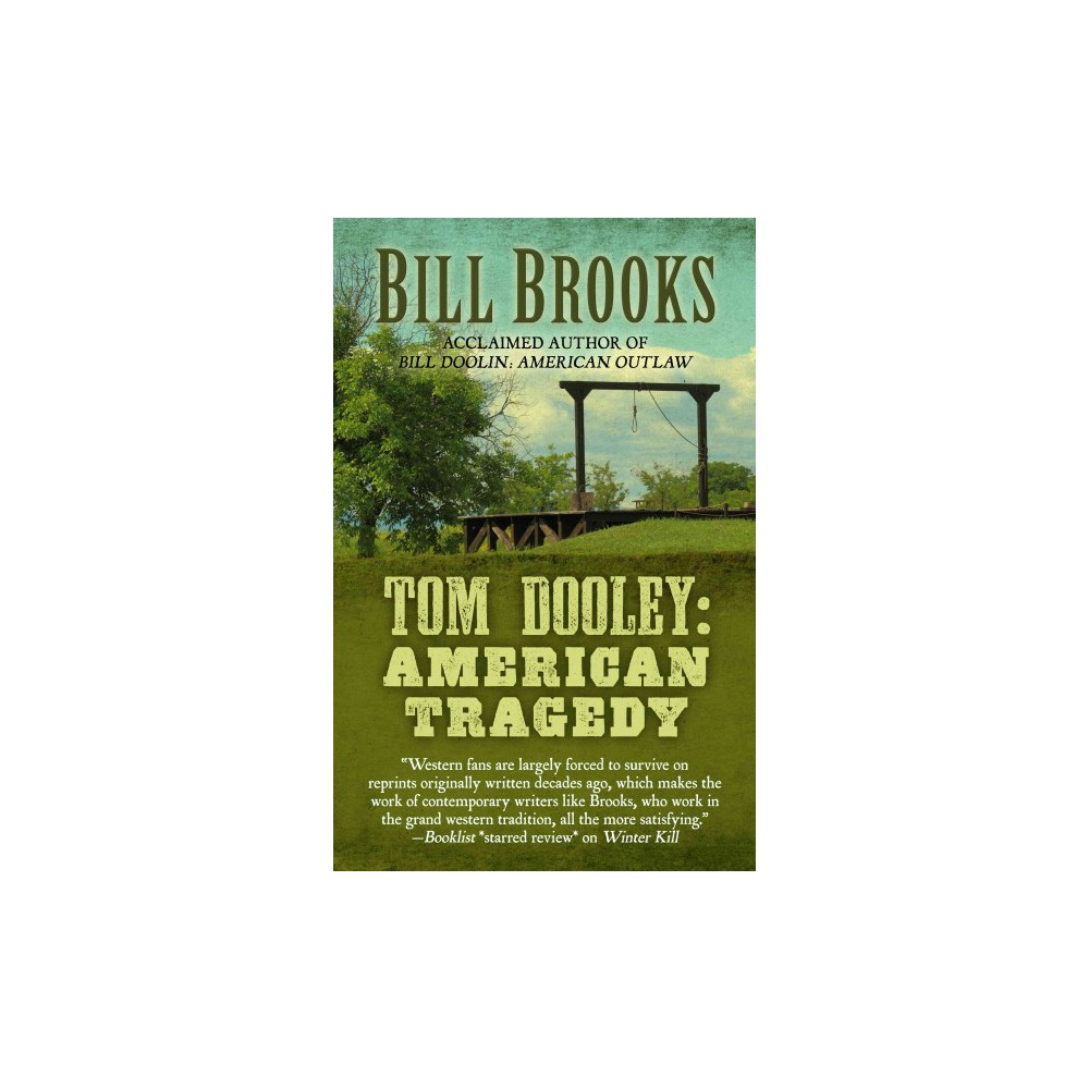 Tom Dooley : American Tragedy (Hardcover) (Bill Brooks)