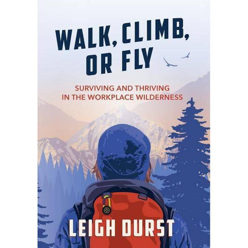 Walk, Climb, or Fly - by  Leigh Durst (Hardcover) - image 1 of 1