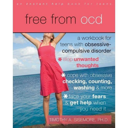 Free from OCD - (Instant Help Book for Teens) by  Timothy A Sisemore (Paperback) - image 1 of 1