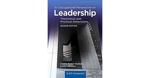 Occupational Perspective on Leadership : Theoretical and Practical Dimensions (Paperback) - image 1 of 1