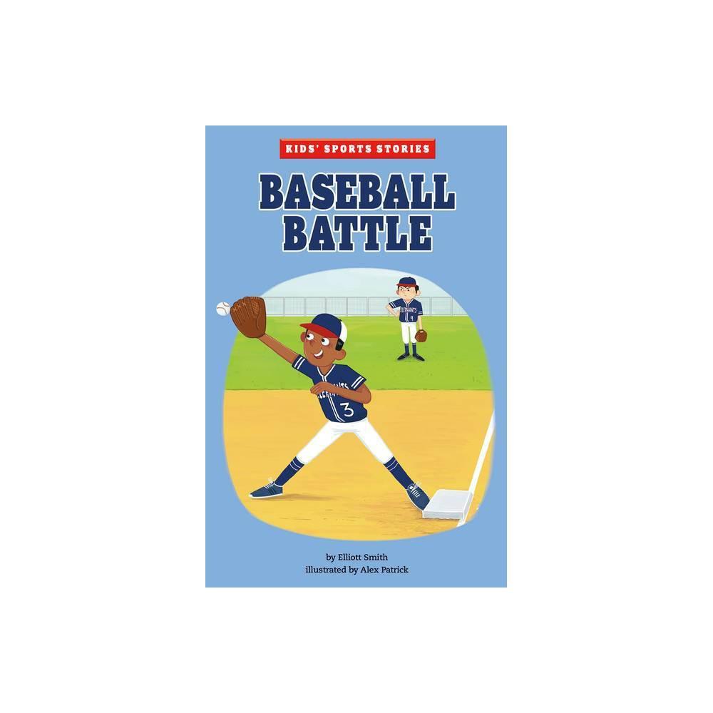 Baseball Battle Kids Sports Stories By Elliott Smith Paperback