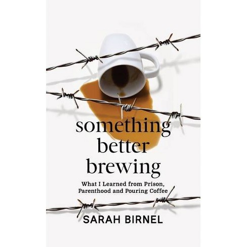 Something Better Brewing - by  Sarah Birnel (Paperback) - image 1 of 1